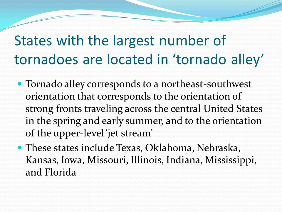 States with the largest number of tornadoes are located in 'tornado alley'