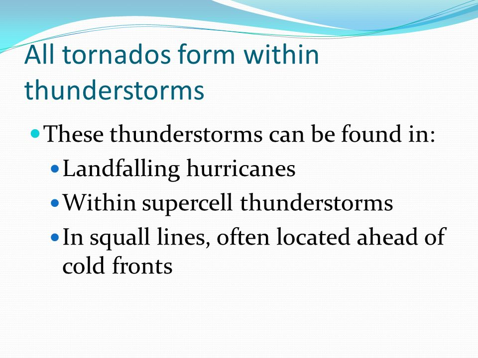 All tornados form within thunderstorms