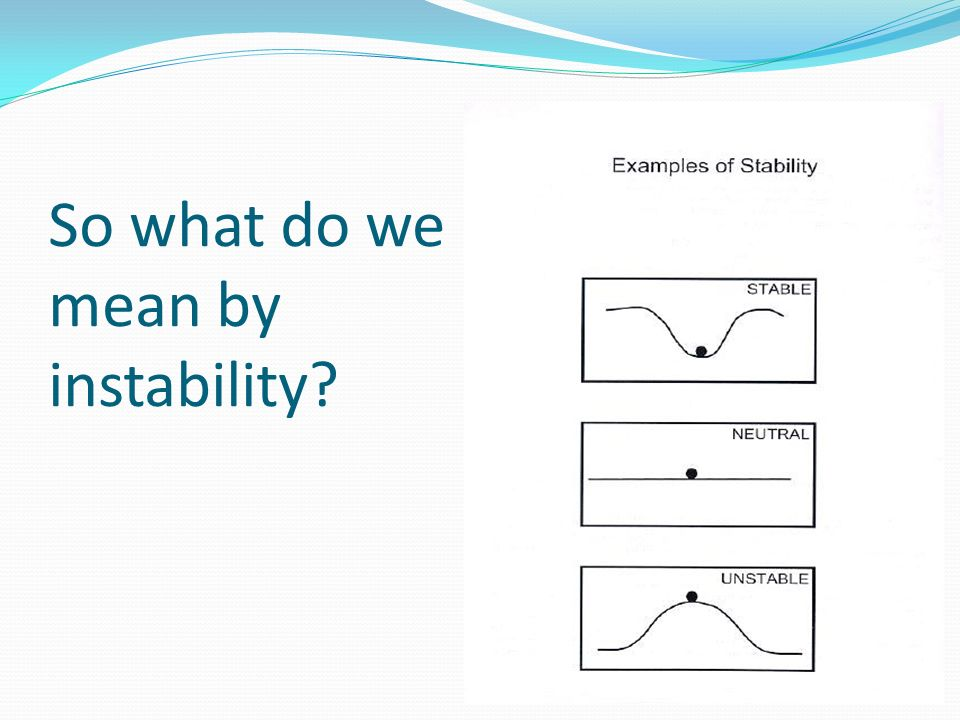 So what do we mean by instability