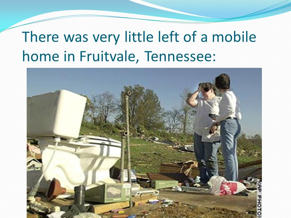 There was very little left of a mobile home in Fruitvale, Tennessee: