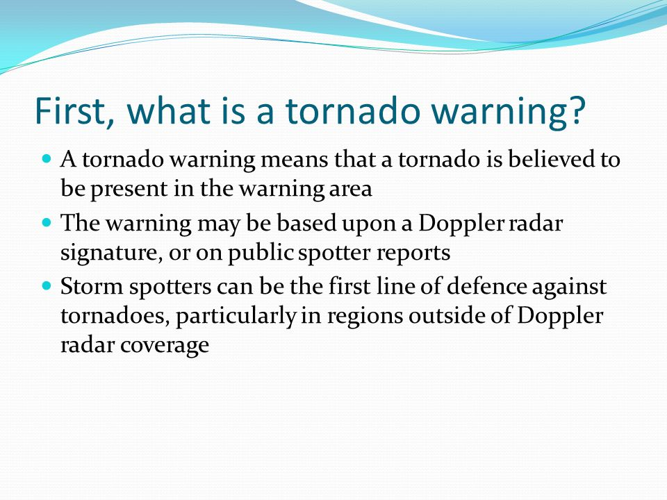 First, what is a tornado warning