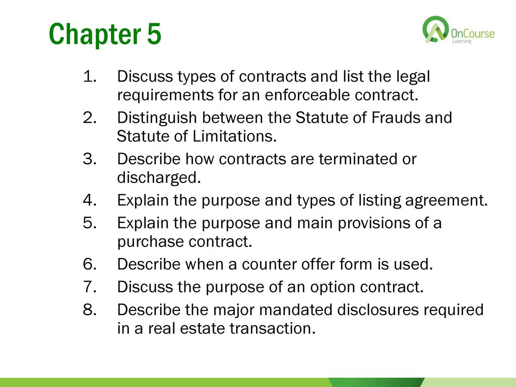 California real estate principles 101 edition ppt video online chapter 5 discuss types of contracts and list the legal requirements for an enforceable contract platinumwayz