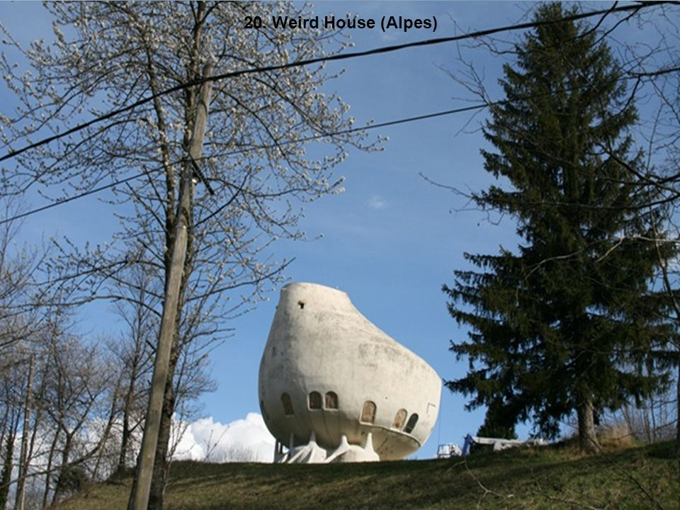 20. Weird House (Alpes)
