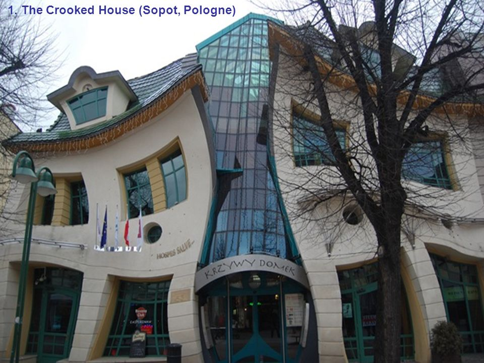 1. The Crooked House (Sopot, Pologne)