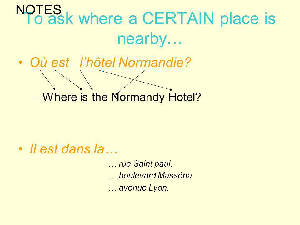 To ask where a CERTAIN place is nearby…