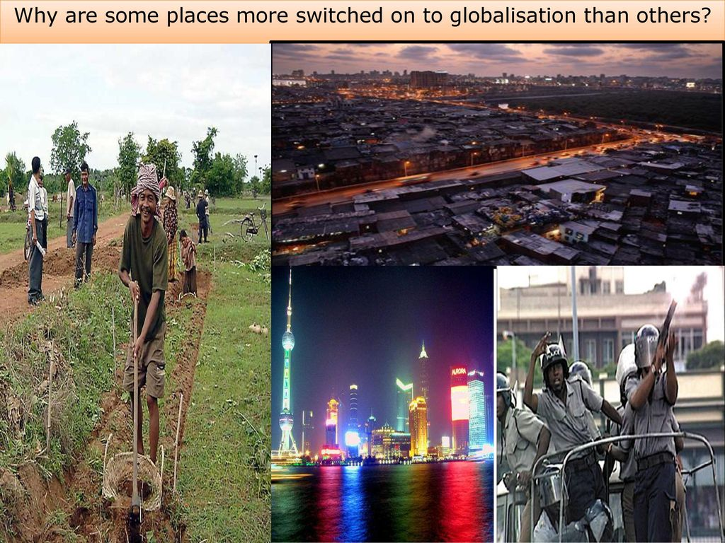 Why Are Some Places More Switched On To Globalisation Than Others Ppt Video Online Download
