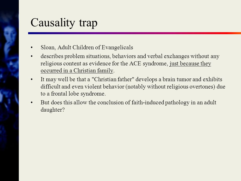 Causality trap Sloan, Adult Children of Evangelicals