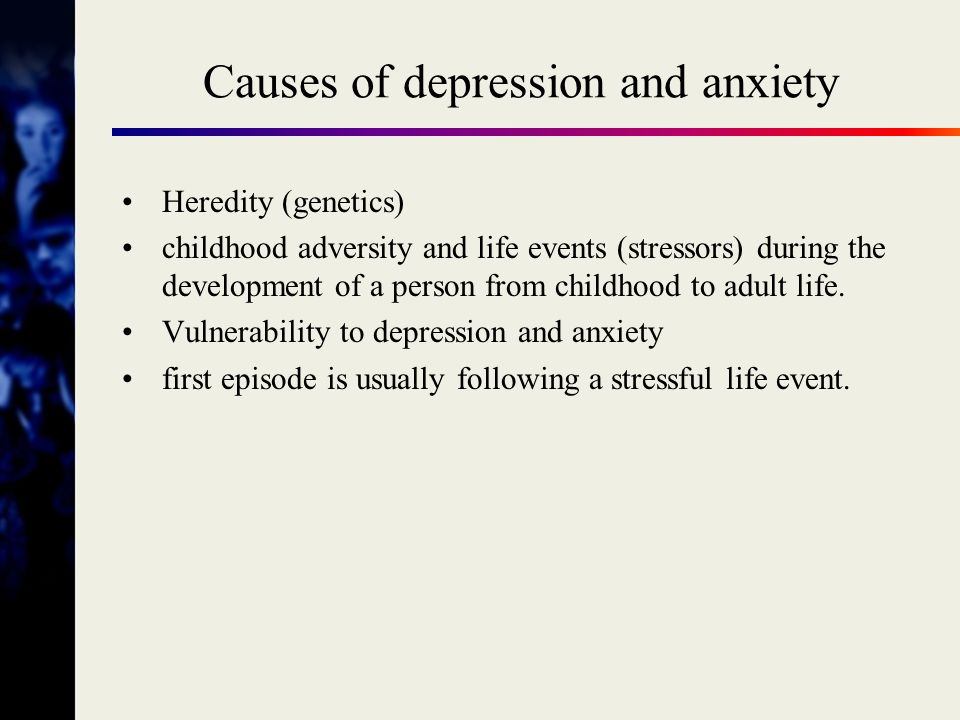 Causes of depression and anxiety