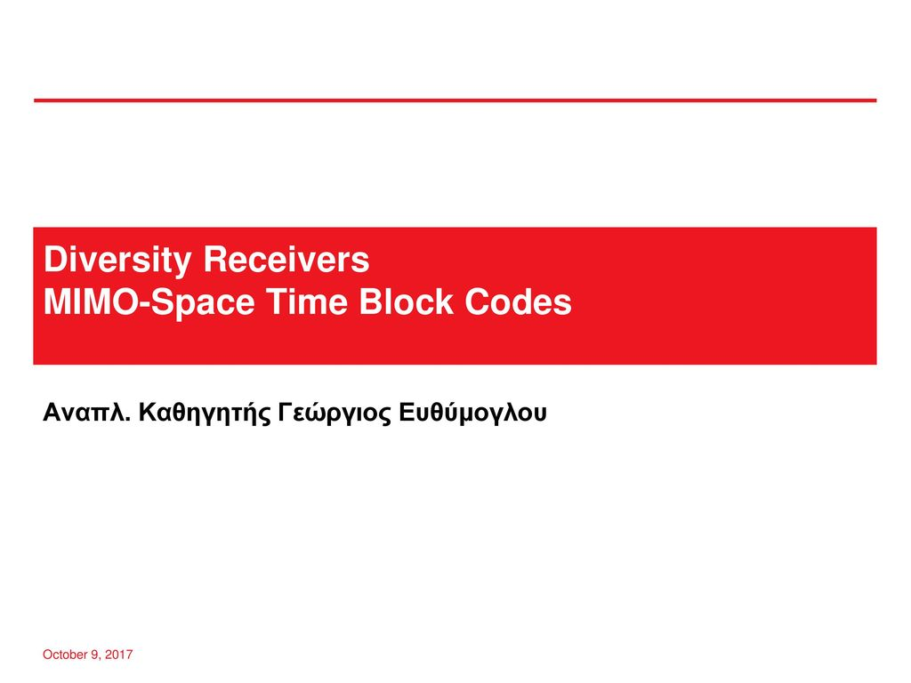 Diversity Receivers MIMO-Space Time Block Codes