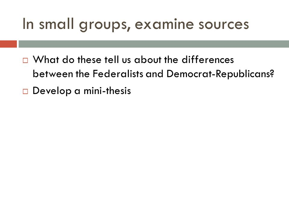 In small groups, examine sources