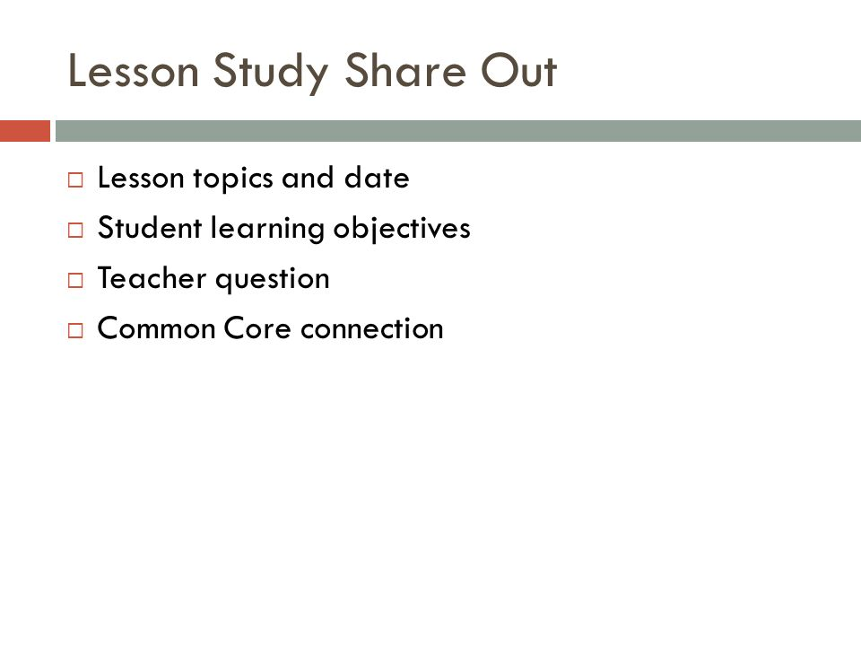 Lesson Study Share Out Lesson topics and date