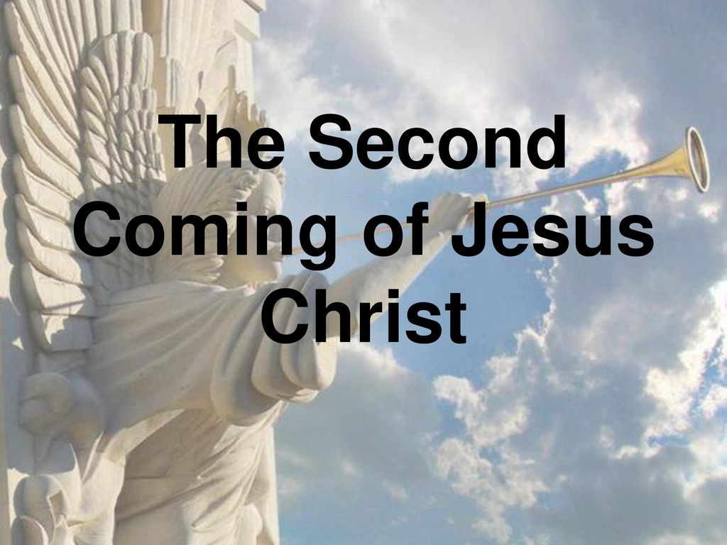 the second coming of jesus christ ppt video online download