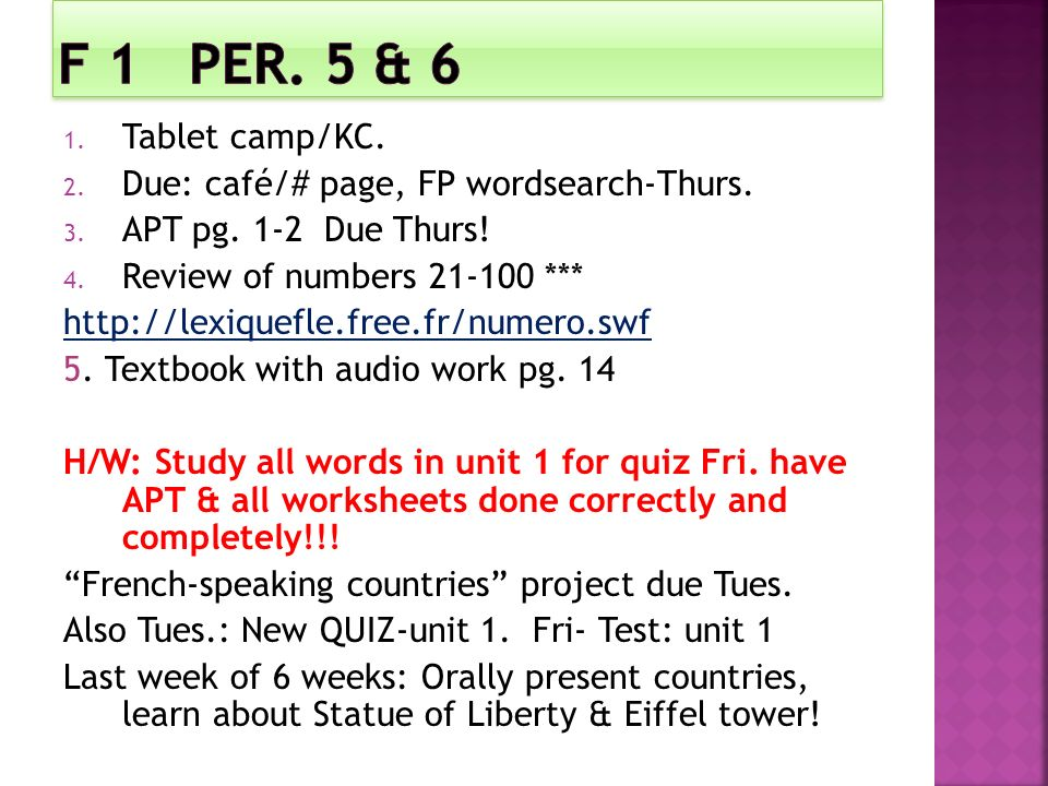 F 1 Per. 5 & 6 Tablet camp/KC. Due: café/# page, FP wordsearch-Thurs.