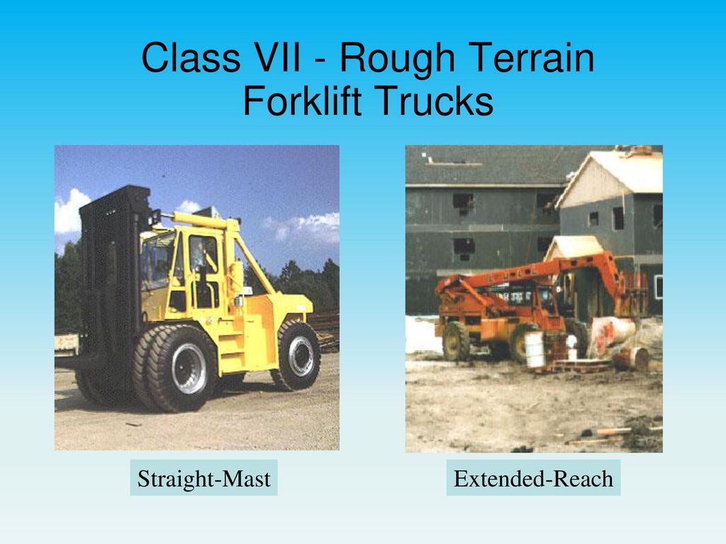Powered industrial truck oshe 112 spring ppt download 39 class vii rough terrain forklift trucks 1betcityfo Image collections