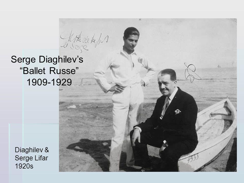 Serge Diaghilev's Ballet Russe 1909-1929 Diaghilev & Serge Lifar
