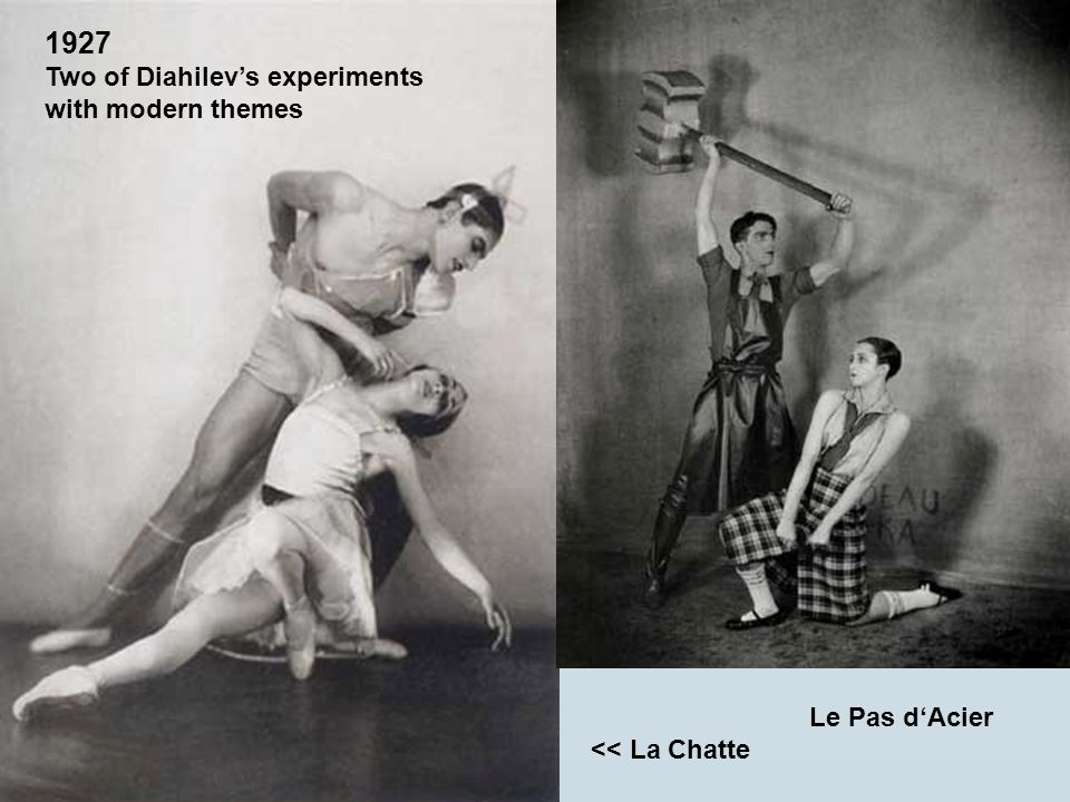 1927 Two of Diahilev's experiments with modern themes