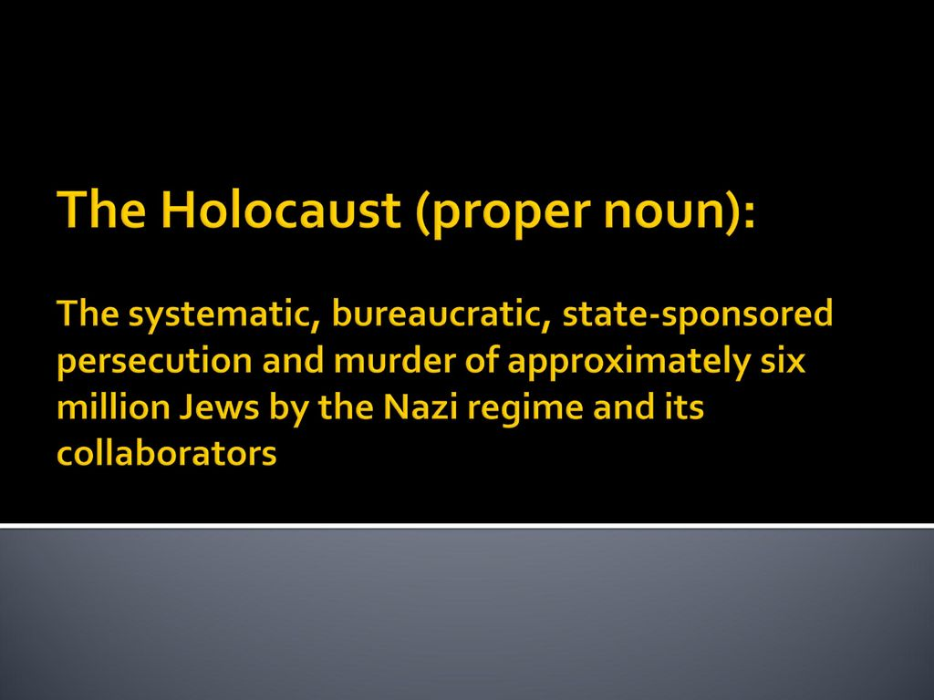 an analysis of the holocaust as the systematic bureaucratic annihilation of six million jews by the  Remembering the victims of the holocaust holocaust--the systematic, bureaucratic annihilation of six million jews of the victims of the holocaust.