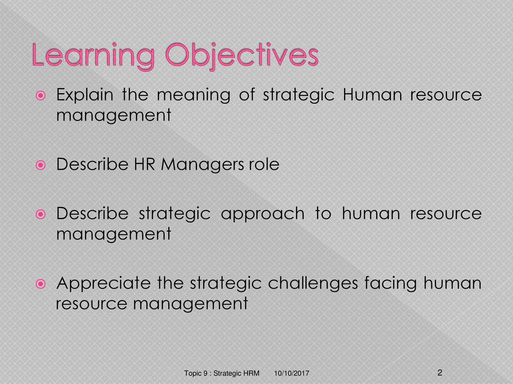 explain how the management of human Strategic human resource management: the  component parts and to explain how different  human resource management have extended the.