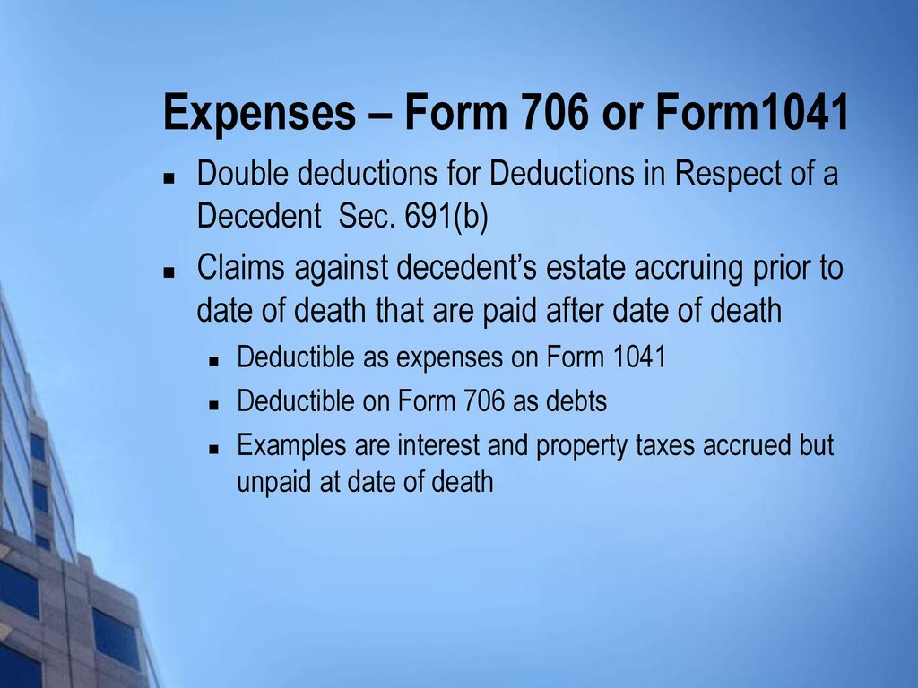 Postmortem tax planning ppt download expenses form 706 or form1041 double deductions for deductions in respect of a decedent sec falaconquin