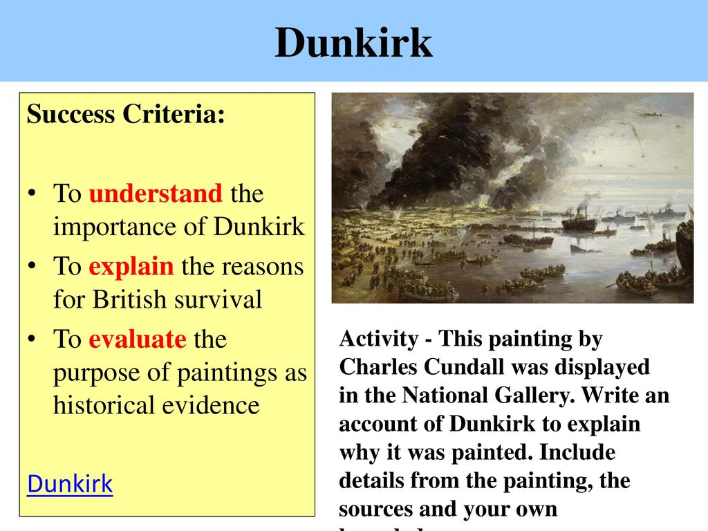 evaluating the success of dunkirk essay Essay – 1138 words free essay: dunkirk battle could be called a failure or success depending on the viewpoint from 27th may to 4th june the british expeditionary nbsp was dunkirk a triumph  – gcse history – marked by was a triumph of a defeat.