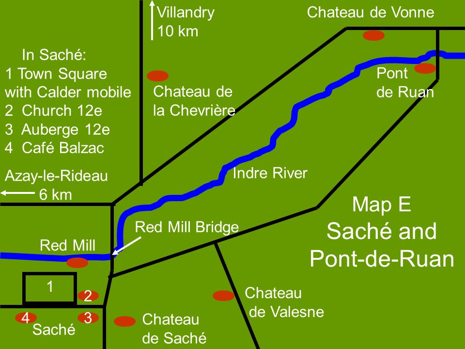 Saché and Pont-de-Ruan Map E Villandry 10 km Chateau de Vonne