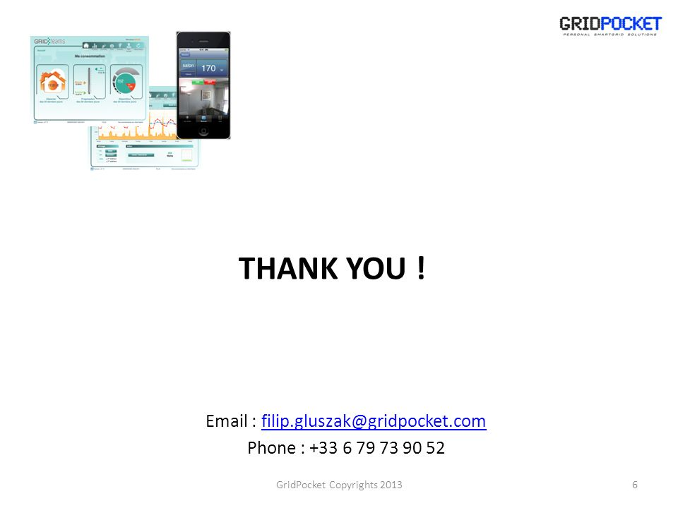 THANK YOU ! Email : filip.gluszak@gridpocket.com