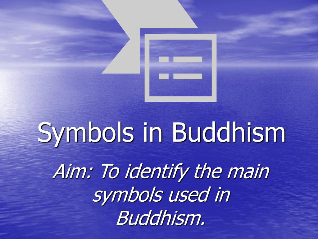 Aim to identify the main symbols used in buddhism ppt download aim to identify the main symbols used in buddhism buycottarizona Gallery