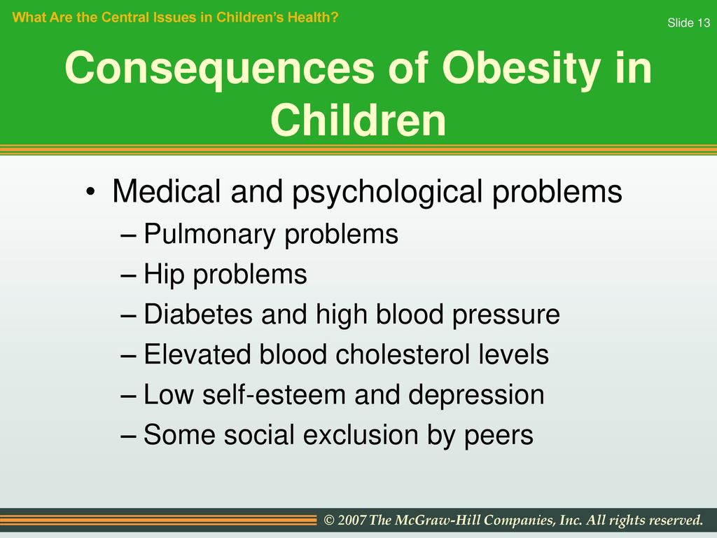 obesity will diisrupt children physical development Physical childhood obesity however can also lead to life-threatening conditions including low-income households can affect a child's tendency to gain weight.