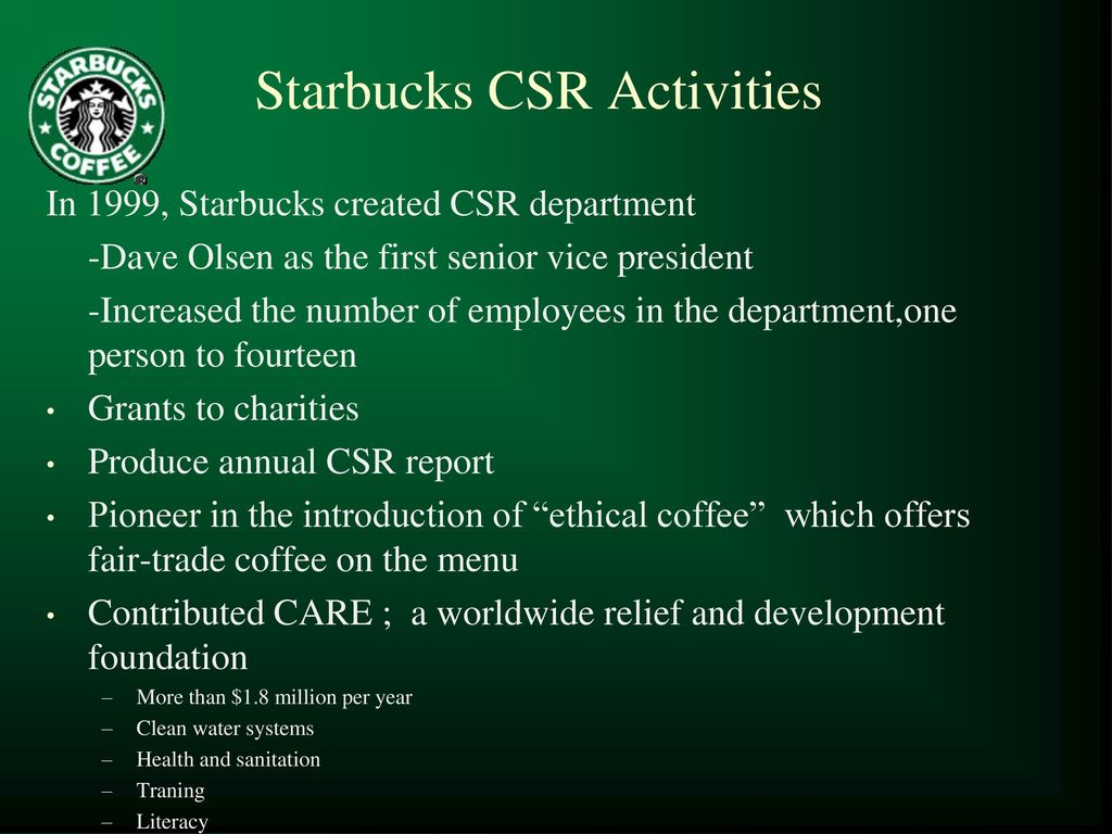 starbucks csr Starbucks corporate social responsibility promotes ideas to learn from and starbucks history is a past worth remembering successful franchises were built on a foundation much like starbucks.