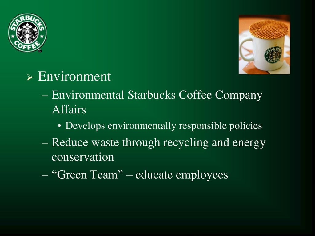 starbucks nature of business Starbucks struggles with reducing environmental impacts originally published may 14, 2008 at 12:00 am updated may 14, 2008 at 12:56 am starbucks customers who care about the environment ask first .