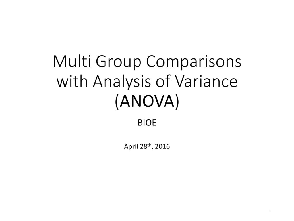 Multi Group Comparisons with Analysis of Variance (ANOVA