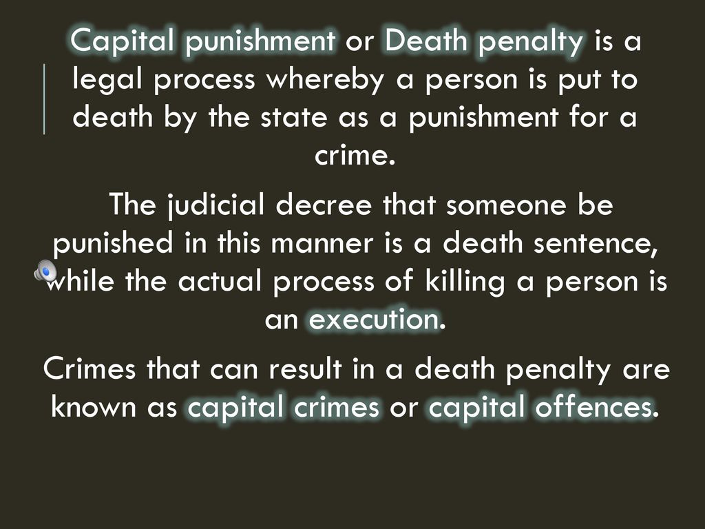 capital punishment or death penalty is a legal process whereby a