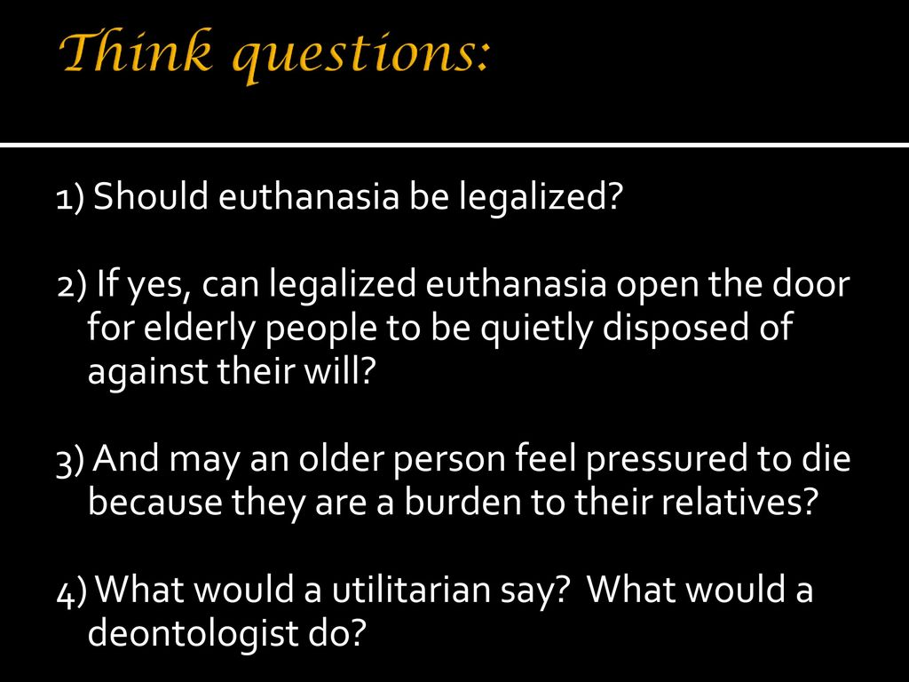 should euthanasia be legalized in the Euthanasia to be legal in victoria from 2019  health minister jill hennessy said  there would be a 'safe, sensible and robust system.
