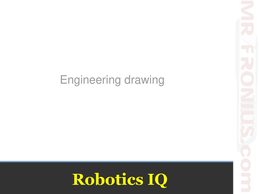 Engineering Drawing Robotics Iq Ppt Video Online Download
