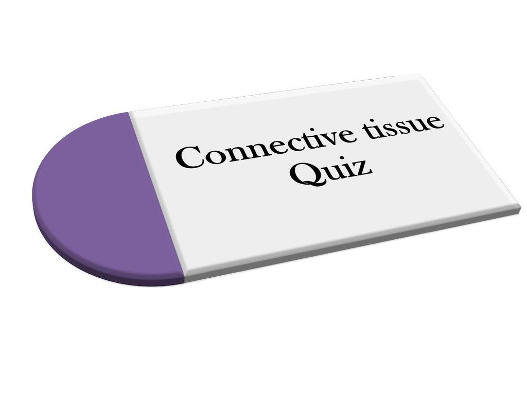 Connective Tissue Quiz Ppt Video Online Download