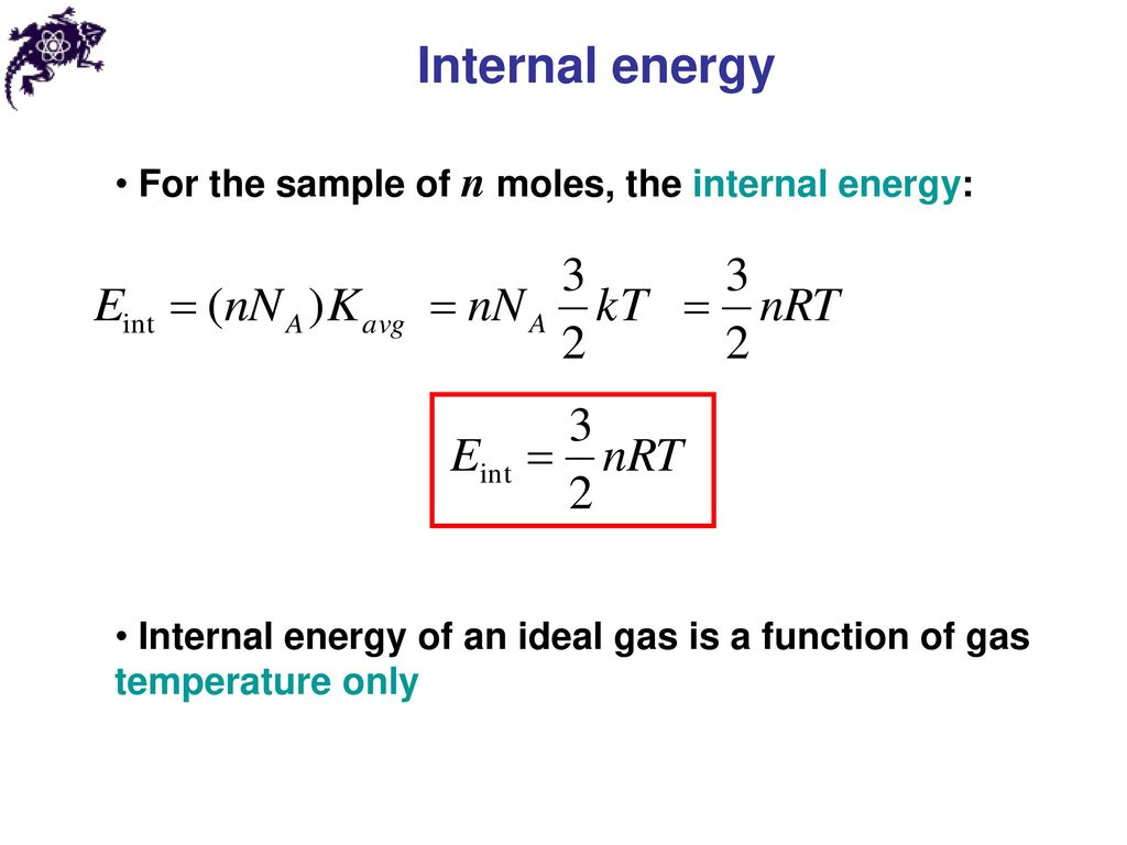Internal energy For the sample of n moles, the internal energy: