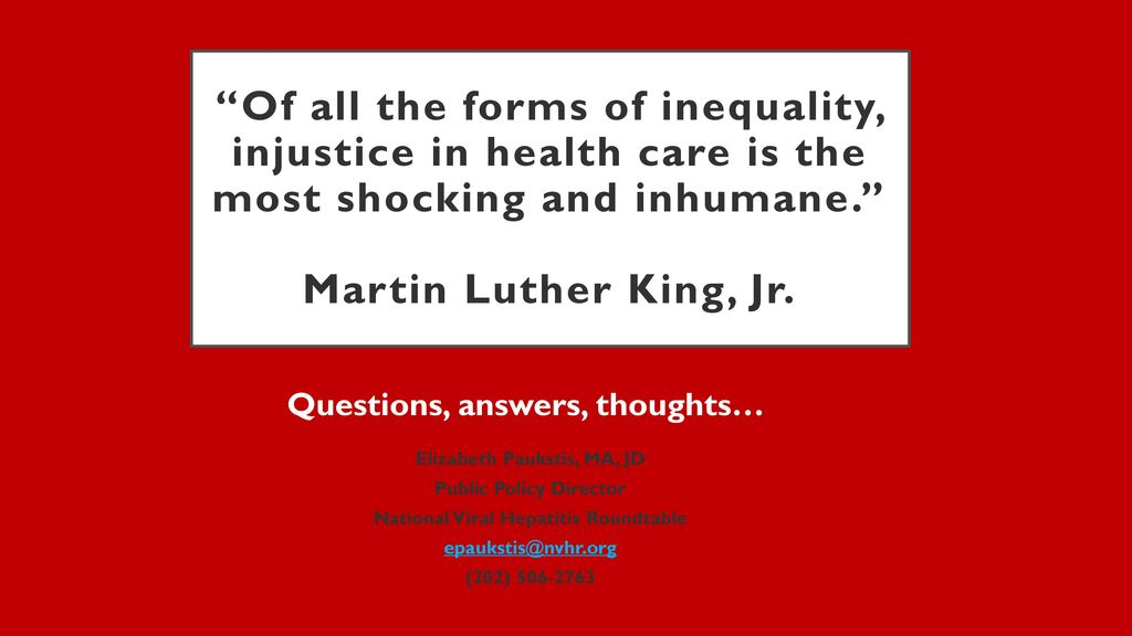 "the injustice in health care ""of all the forms of inequality, injustice in health care is the most shocking and inhumane"" — dr martin luther king, jr i first came across this powerful quotation in my role as a legal editor for clearinghouse review: journal of poverty law and policy i was editing gordon bonnyman's important article in."