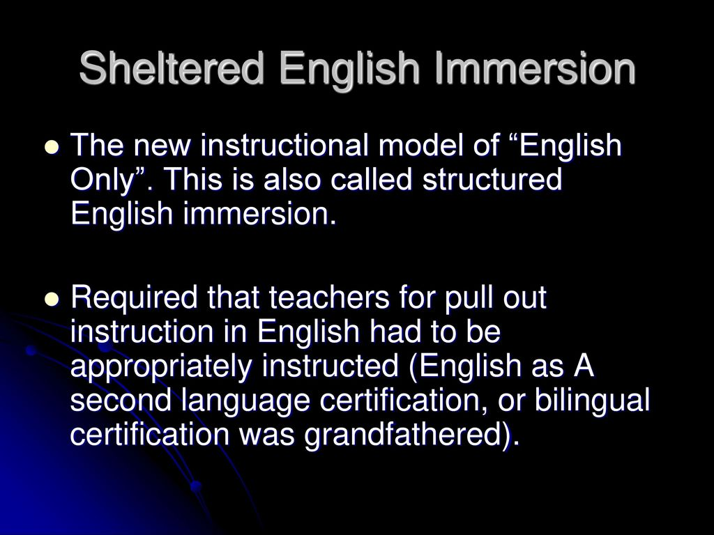 English language learners ppt download as a second language certification or bilingual certification was grandfathered sheltered english immersion 1betcityfo Image collections