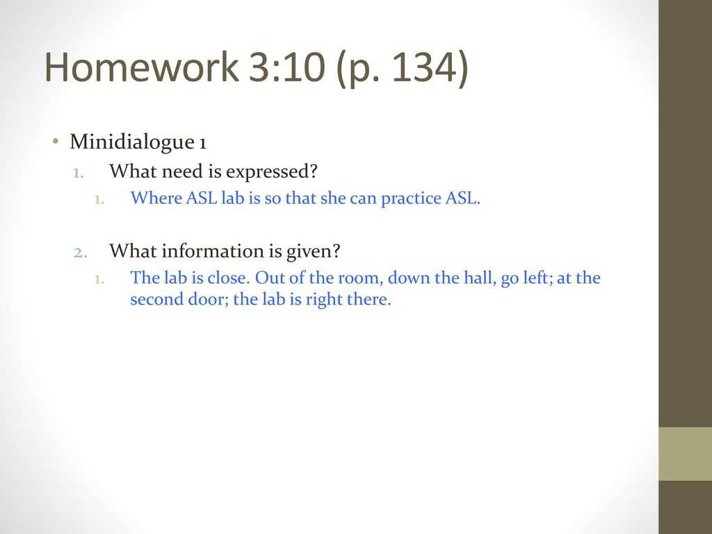 Homework 3:10 (p. 134) Minidialogue 1 What need is expressed