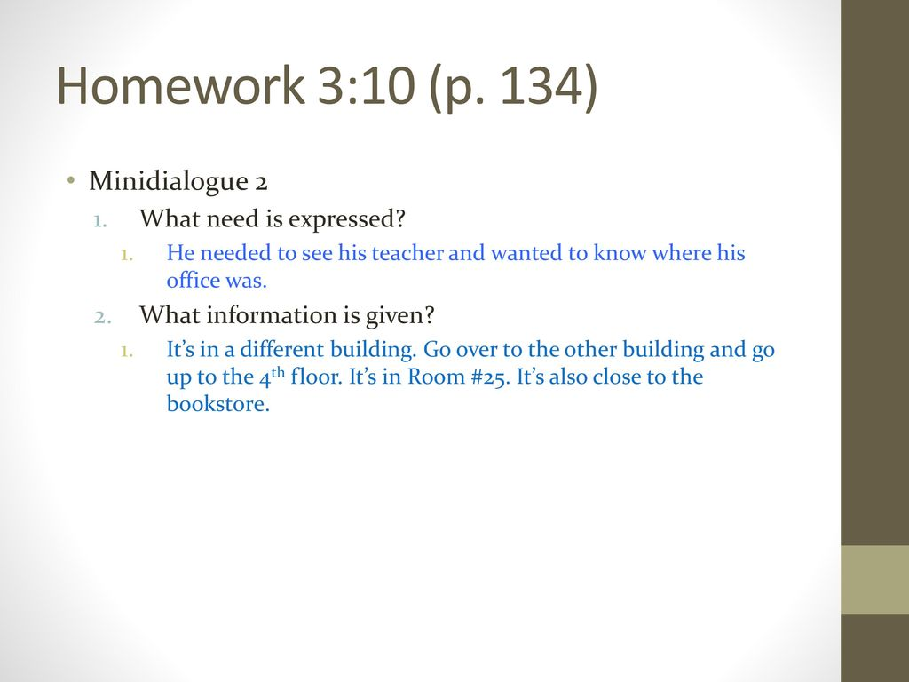 Homework 3:10 (p. 134) Minidialogue 2 What need is expressed