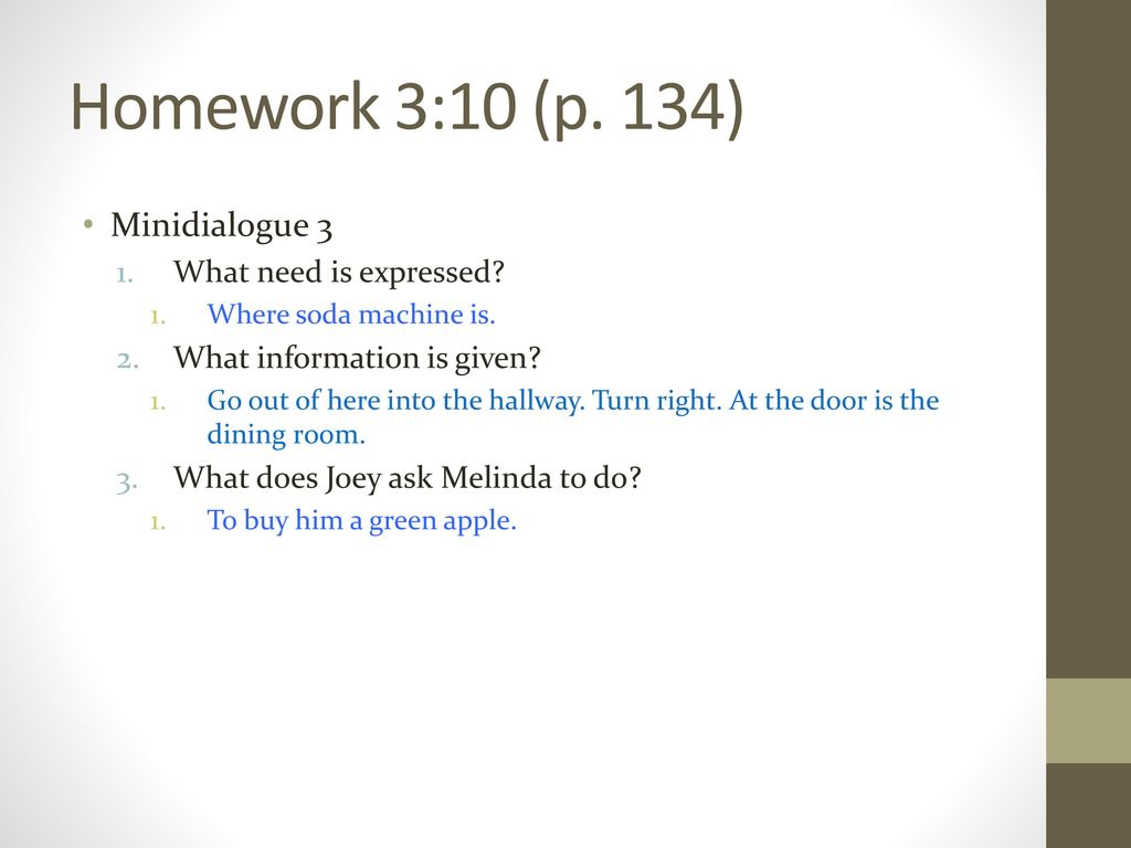 Homework 3:10 (p. 134) Minidialogue 3 What need is expressed