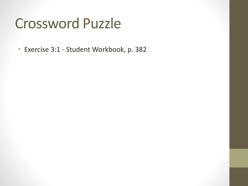 Crossword Puzzle Exercise 3:1 - Student Workbook, p. 382