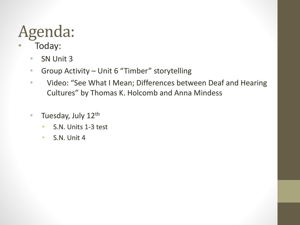 Agenda: Today: SN Unit 3 Group Activity – Unit 6 Timber storytelling
