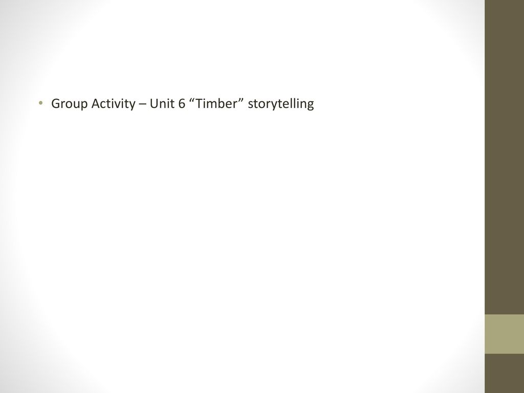 Group Activity – Unit 6 Timber storytelling