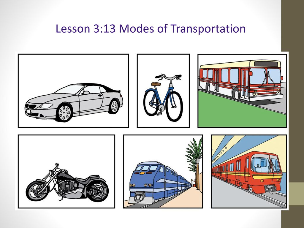 Lesson 3:13 Modes of Transportation
