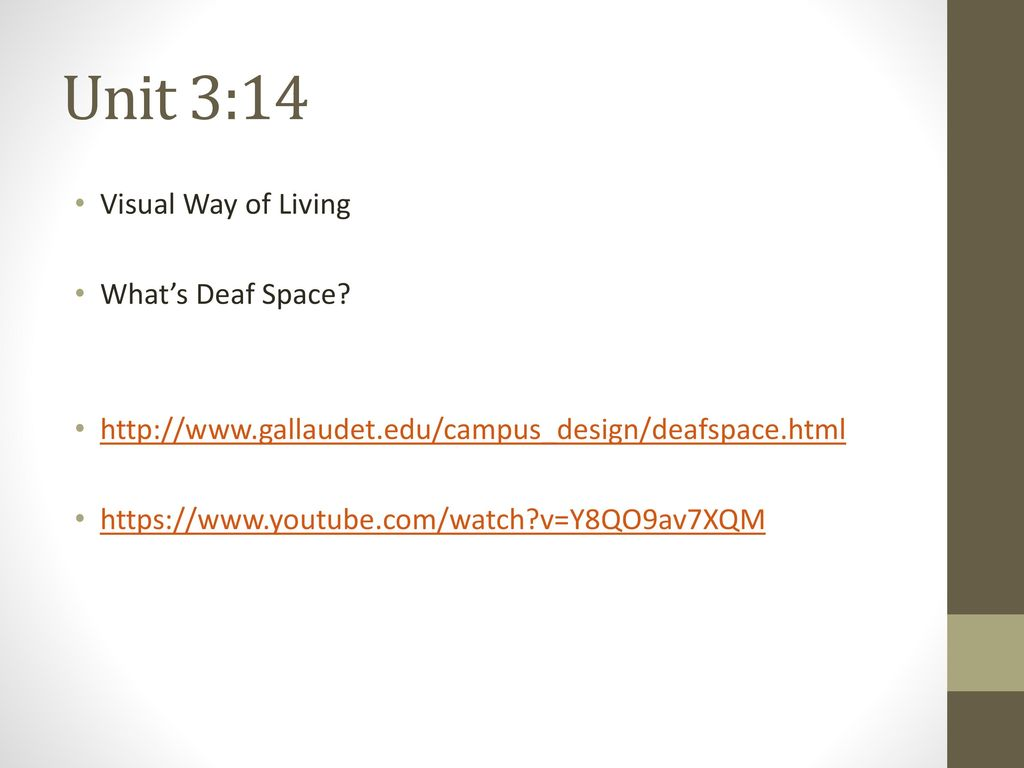 Unit 3:14 Visual Way of Living What's Deaf Space