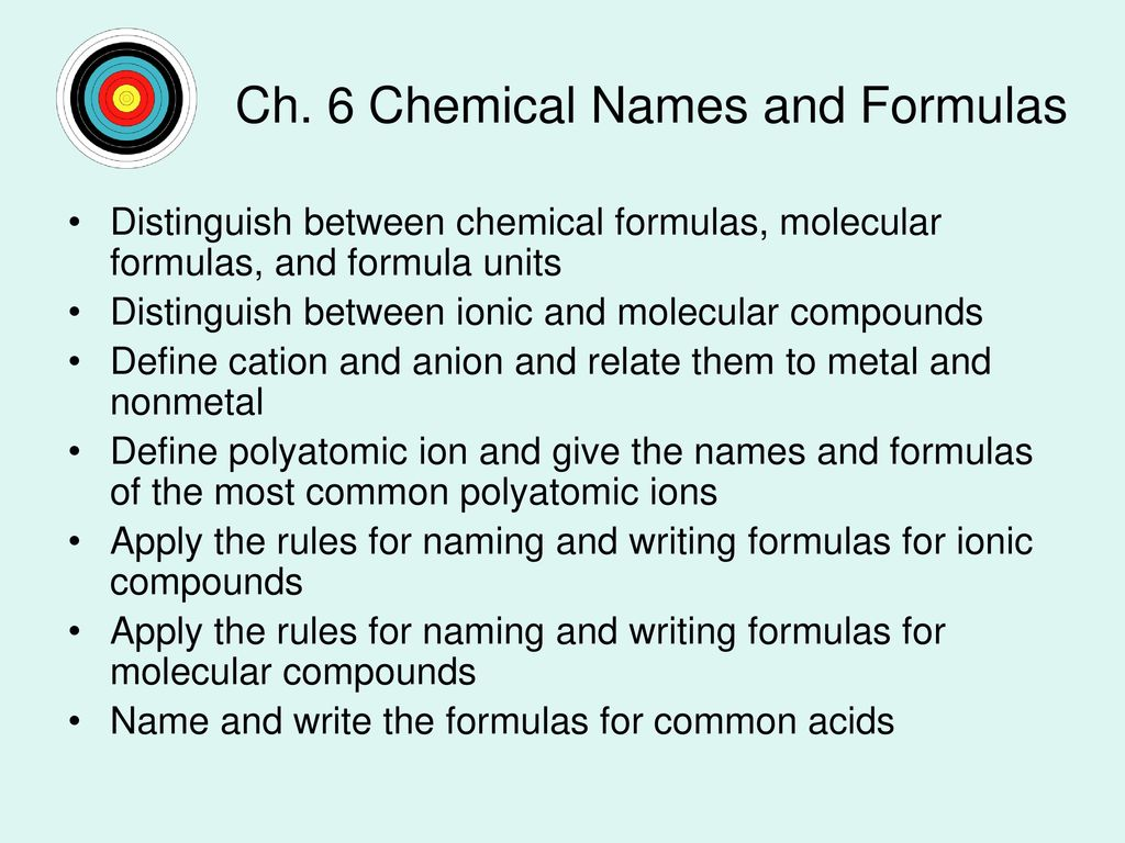Ch 6 chemical names and formulas ppt video online download ch 6 chemical names and formulas buycottarizona Choice Image
