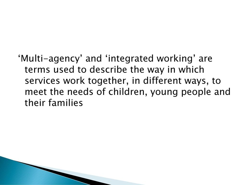 working together for the benefit of children and young people essay Working together for the benefit of children and young people 1 - working together for the benefit of children and young people introduction 1 explain the importance of multi agency working and integrated working ————————————————- as an early years setting i have a responsibility to help the children in my care achieve the 5 outcomes .