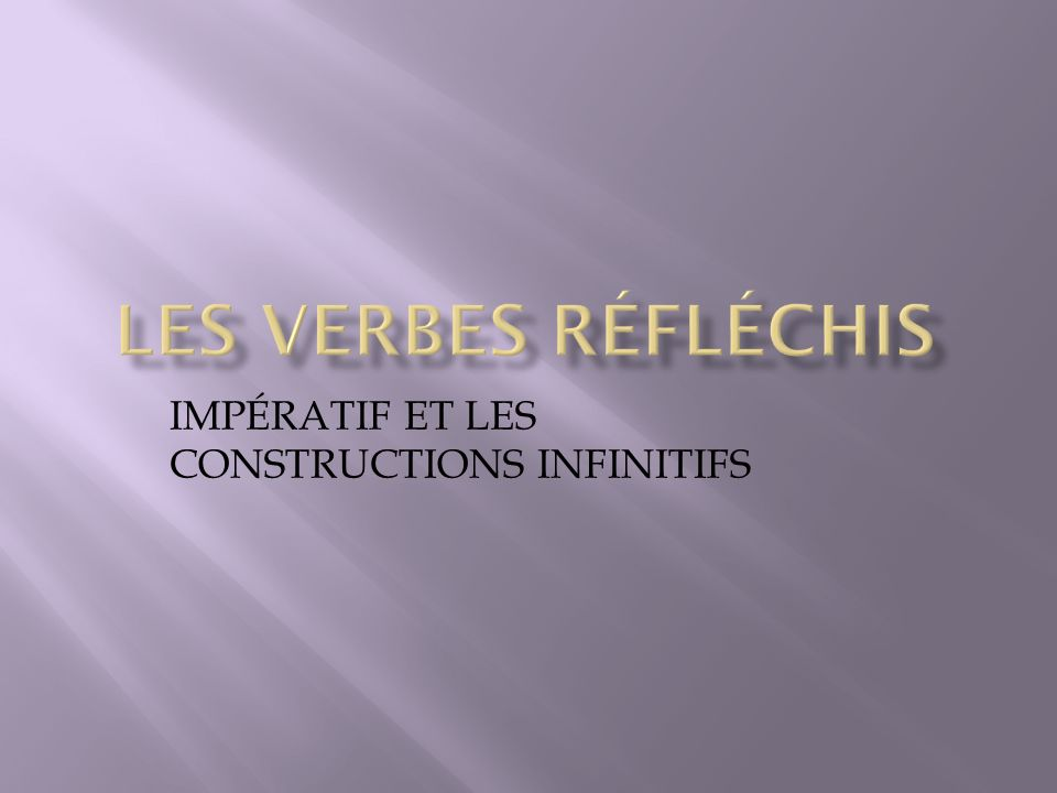IMPÉRATIF ET LES CONSTRUCTIONS INFINITIFS