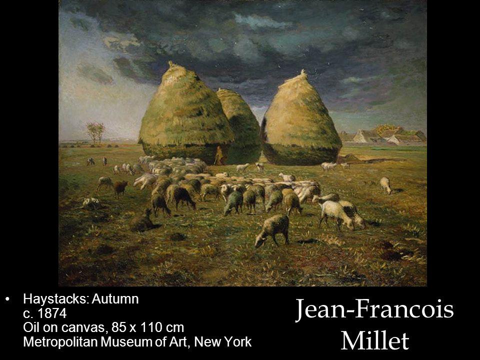 Haystacks: Autumn c. 1874 Oil on canvas, 85 x 110 cm Metropolitan Museum of Art, New York